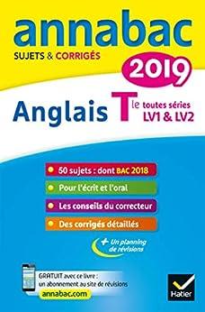 Annales Annabac 2019 Anglais Tle LV1 et LV2 : sujets et corrigés du bac   Terminale toutes séries (Annabac corrigés)