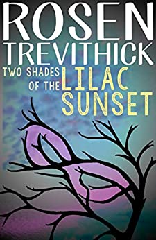 Two Shades of the Lilac Sunset (English Edition) de [Trevithick, Rosen]
