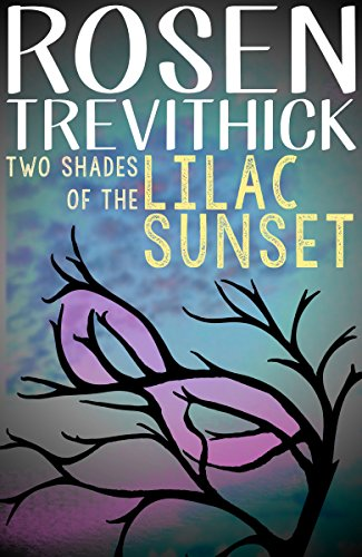 Two Shades of the Lilac Sunset by Rosen Trevithick
