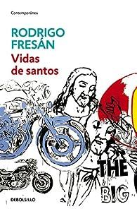 Vidas de santos par Rodrigo Fresán