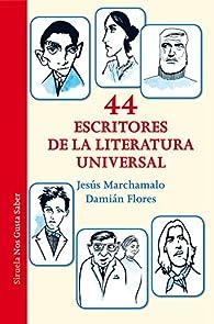 44 escritores de la literatura universal par Jesús Marchamalo García