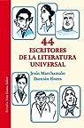 44 escritores de la literatura universal par Marchamalo García