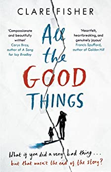 All the Good Things by [Fisher, Clare]