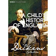 A Child's History of England (Charles Dickens Collection) (English Edition)