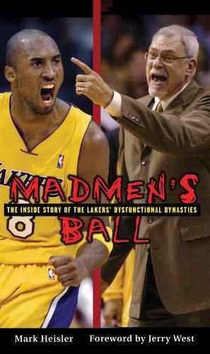 Madmen's Ball: The Inside Story of the Lakers' Dysfunctional Dynasties por Mark Heisler