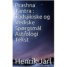 Prashna Tantra : Tadsjikiske og Vediske Spørgsmål Astrologi Tekst (Danish Edition)