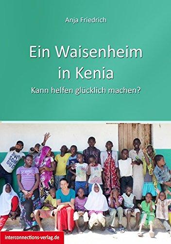 Ein Waisenheim in Kenia: Kann helfen glücklich machen? (Jobs, Praktika, Studium)