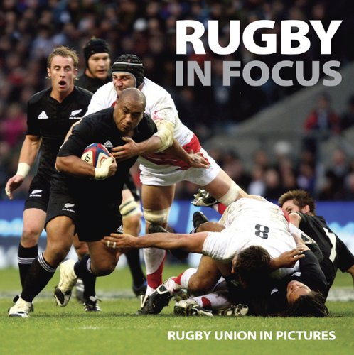 Rugby in Focus: Rugby Union in Pictures por Ammonite Press