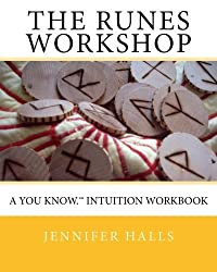 The Runes Workshop: A You know.TM Intuition Workbook by Jennifer Halls (2011-02-02)