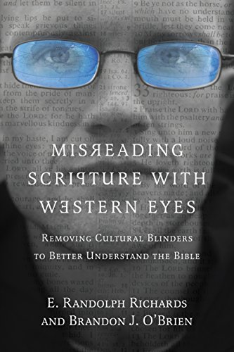 Misreading Scripture with Western Eyes: Removing Cultural Blinders to Better Understand the Bible (English Edition) por E. Randolph Richards