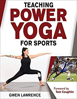 Teaching Power Yoga for Sports (English Edition) eBook: Gwen ...