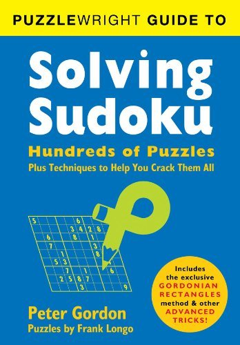 Puzzlewright Guide to Solving Sudoku: Hundreds of Puzzles Plus Techniques to Help You Crack Them All by Frank Longo (2012-09-04)
