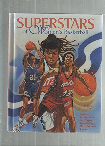 Superstars of Women's Basketball (Female Sports Stars) by J. Kelly (1997-03-02)