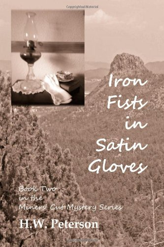 Iron Fists In Satin Gloves: Book Two in the Miners' Cut Mystery Series (Gold Glove-serie)