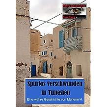 Spurlos verschwunden in Tunesien: Eine wahre Geschichte von Marlene H. (True Story - Wahre Geschichte 23)