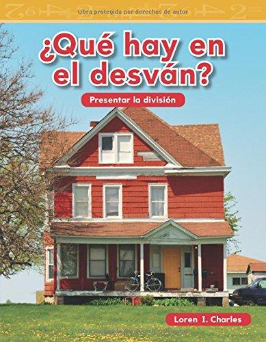 Que Hay En El Desvan? (What Is in the Attic?) (Spanish Version) (Nivel 2 (Level 2)) (Mathematics Readers Level 2) por Loren Charles