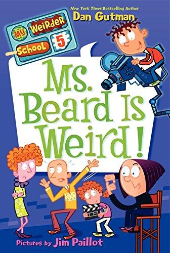 My Weirder School #5: Ms. Beard Is Weird! por Dan Gutman