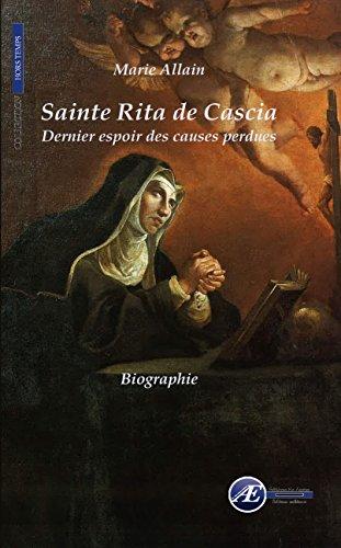 Sainte Rita de Cascia: Dernier espoir des causes p...