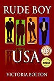 Front cover for the book Rude Boy USA by Victoria Bolton