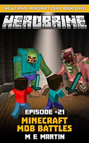 HEROBRINE Episode 21: Minecraft Mob Battles (Herobrine Comic Book Series) (English Edition)