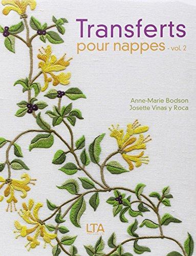 Transferts pour nappes : Tome 2 par Anne-Marie Bodson, Josette Vinas y Roca