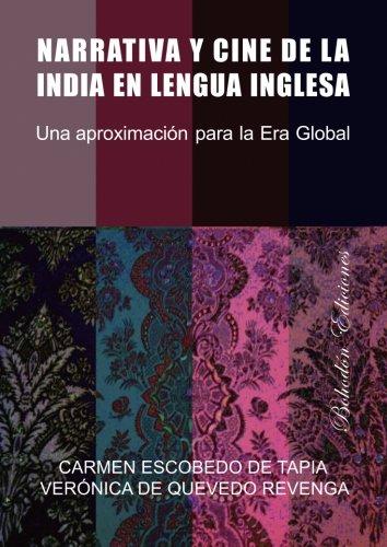 Narrativa y cine de la India en lengua inglesa: una aproximación para la era global
