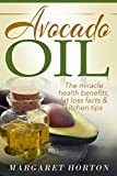 Avocado Oil: The miracle health benefits, fat loss facts & kitchen tips (Avocado recipes, Avocado Oil for weight loss)
