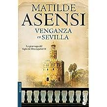 Venganza en Sevilla (Biblioteca Matilde Asensi)