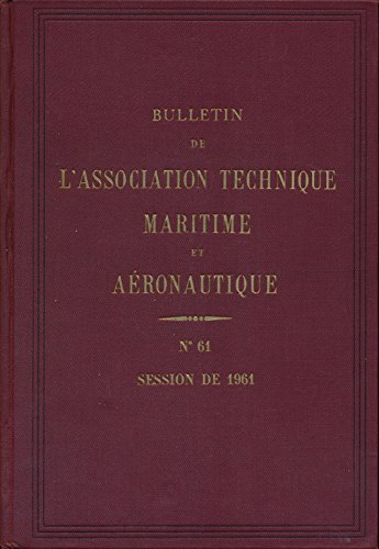 Bulletin de l'association technique maritime et aéronautique N° 61 : Session de 1961