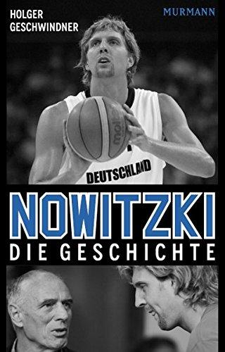 Nowitzki. Die Geschichte (Nba-geschichte)