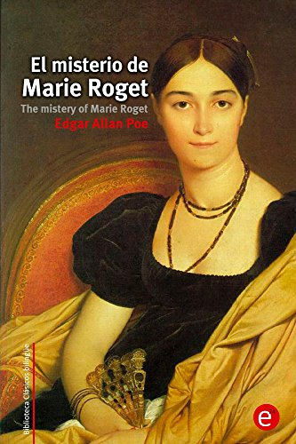 El misterio de Marie Roget/The mistery of Marie Roget: Edición bilingüe/Bilingual edition (Biblioteca Clásicos bilingüe) por Edgar Poe