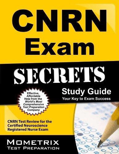 CNRN Exam Secrets Study Guide: CNRN Test Review for the Certified Neuroscience Registered Nurse Exam 1 Stg by CNRN Exam Secrets Test Prep Team (2013) Paperback