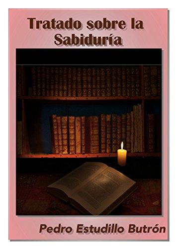 Tratado sobre la Sabiduría por Pedro A. Estudillo Butrón