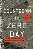 [( Countdown to Zero Day: Stuxnet and the Launch of the World's First Digital Weapon - Street Smart By Zetter, Kim ( Author ) Hardcover Nov - 2014)] Hardcover