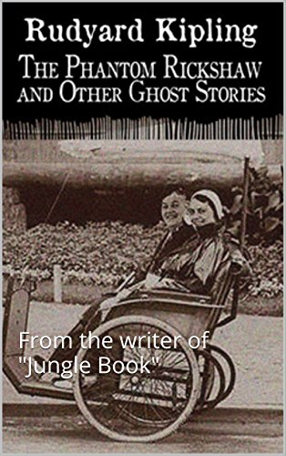 The Phantom Rickshaw and Other Ghost Stories (Illustrated): From the writer of Jungle Book (English Edition)