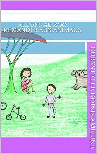 Couverture du livre Allons au Zoo demander aux animaux