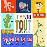 Je Mesure Tout ! by Mireia Trius (2011-04-01)