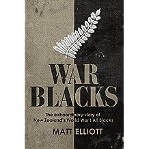 War Blacks: The extraordinary story of New Zealand's WWI All Blacks (English Edition)