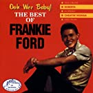 Ooh-Wee Baby! The Best Of Frankie Ford