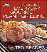 Napoleon's Everyday Gourmet Plank Grilling (Napoleon Gourmet Grills)