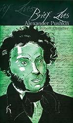 Brief Lives: Alexander Pushkin by Robert Chandler (2009-10-01)