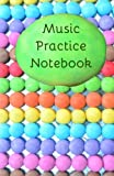 Music Practice Notebook: Bigger, better notebook for music lessons
