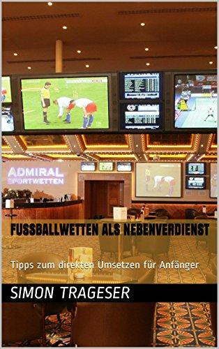 Fußballwetten als Nebenverdienst: Tipps zum direkten Umsetzen für Anfänger