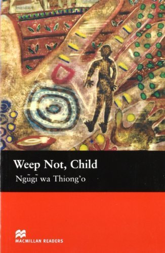 Weep Not, Child (Macmillan Readers) by Thiong'o, Ngugi Wa, Tarner, Margaret (2005) Paperback