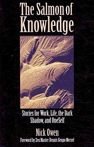 [The Salmon of Knowledge: Stories for Work, Life, the Dark Shadow and Oneself] (By: Nick Owen) [published: July, 2009]