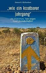 wie ein kostbarer jahrgang: ein reiseroman' 'von wegen (und) freundschaften'