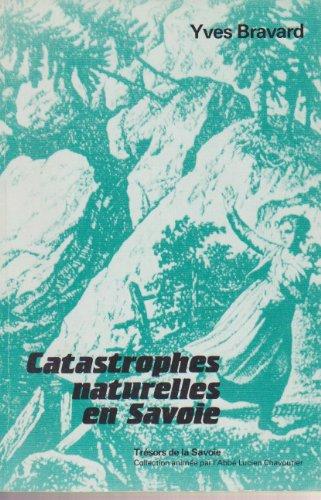 Catastrophes naturelles en Savoie (Trésors de Savoie)