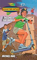 The Ghost That Barked (Scooter Spies) by Michael Dahl (2000-12-01)
