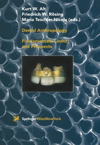 Dental Anthropology: Fundamentals, Limits and Prospects (2011-12-31)