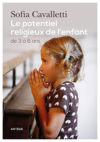 Le potentiel religieux de l'enfant: De 3 à 6 ans par Sofia Cavalletti
